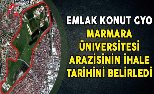 Emlak Konut GYO Marmara Üniversitesi Arazisinin İhale Tarihini Belirledi
