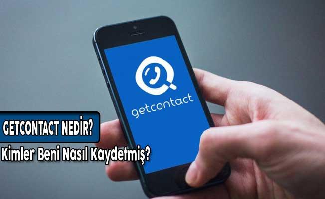 GetContact Nedir? Kimler Beni Nasıl Kaydetmiş?