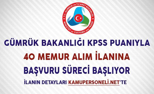 Gümrük Bakanlığı KPSS Puanıyla 40 Memur İlanına Başvuru Süreci Başlıyor