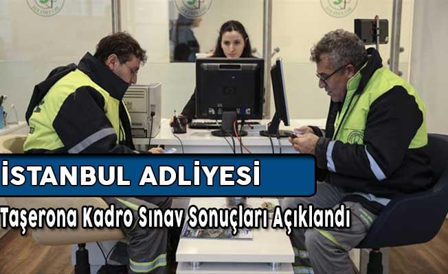 İstanbul Adliyesi Taşerona Kadro Sınav Sonuçları Açıklandı