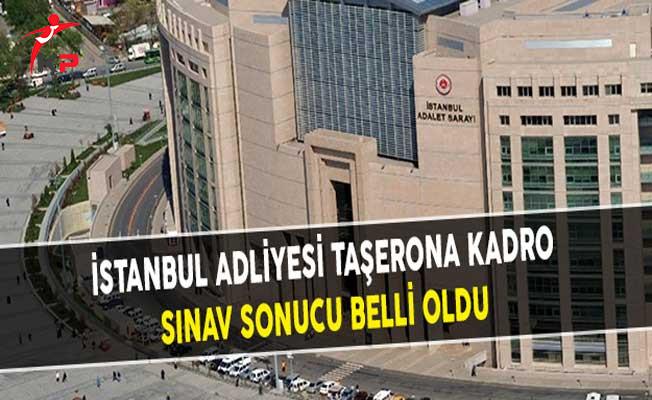 İstanbul Adliyesi Taşerona Kadro Sınav Sonucu Belli Oldu