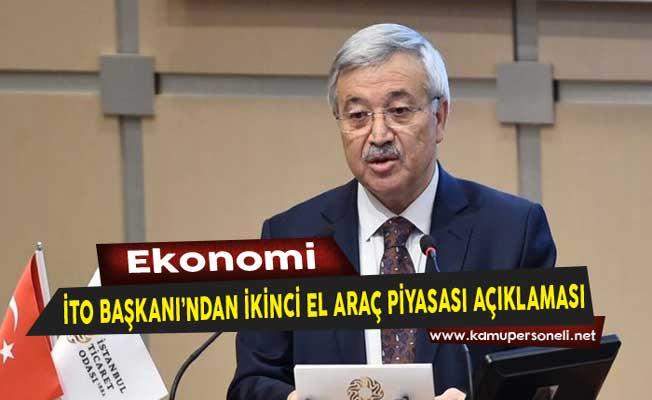 İTO Başkanı Öztürk Oran'dan İkinci El Araç Piyasası Açıklaması