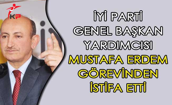 İyi Parti Genel Başkan Yardımcısı Mustafa Erdem İstifa Etti