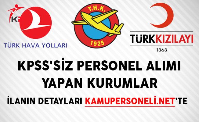 KPSS'siz Personel Alımı Yapan Kurumlar (Kızılay, THY ve THK)
