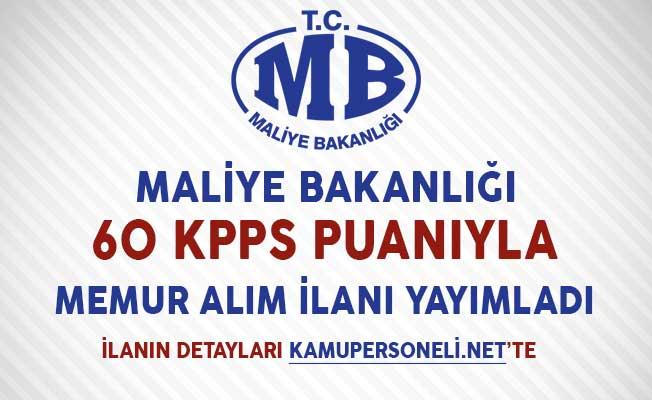 Maliye Bakanlığı 60 KPSS Puanıyla Memur Alım İlanı Yayımladı