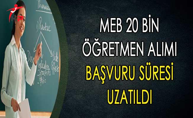 MEB 20 Bin Öğretmen Alımı Başvuru Süresi Uzatıldı