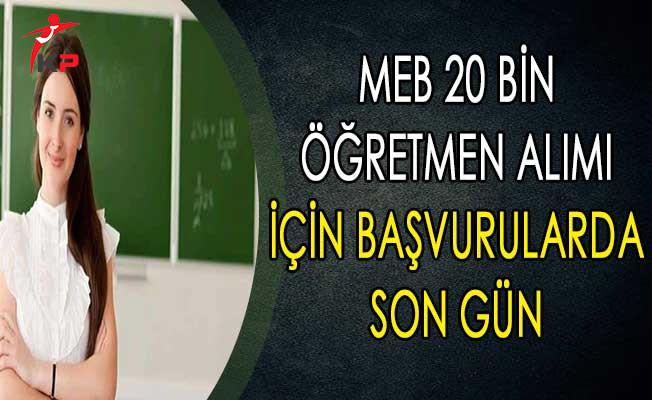 MEB 20 Bin Öğretmen Alımı İçin Başvurularda Son Gün