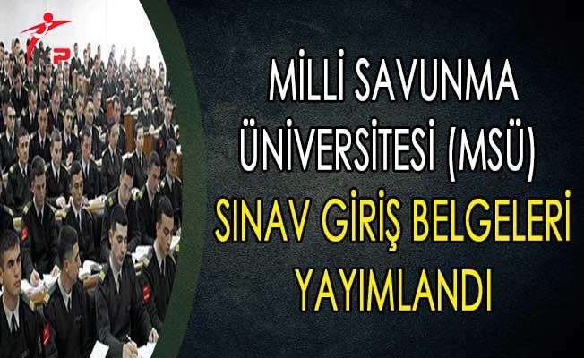 Milli Savunma Üniversitesi (MSÜ) Sınav Giriş Belgeleri Yayımlandı