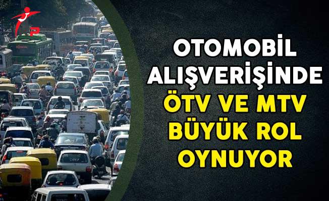 Otomobil Alışverişinde ÖTV ve MTV Büyük Rol Oynuyor