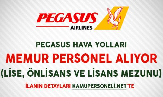 Pegasus Hava Yolları Memur Personel Alımı Yapıyor (Lise, Önlisans ve Lisans Mezunu)