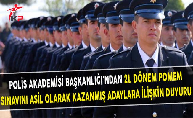 Polis Akademisi Başkanlığı'ndan 21. Dönem POMEM Sınavını Asil Olarak Kazanmış Adaylara İlişkin Duyuru