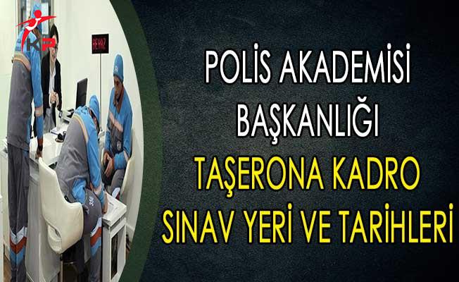Polis Akademisi Başkanlığı Taşerona Kadro Sınav Yeri ve Tarihi Belli Oldu