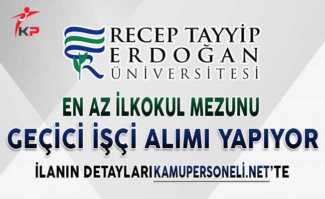 Recep Tayyip Erdoğan Üniversitesi Bir Günlük İlan Yayımladı ! Geçici İşçi Alıyor