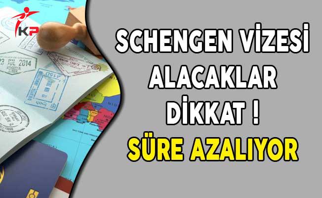 Schengen Vizesi Alacaklar Dikkat! Süre Azalıyor