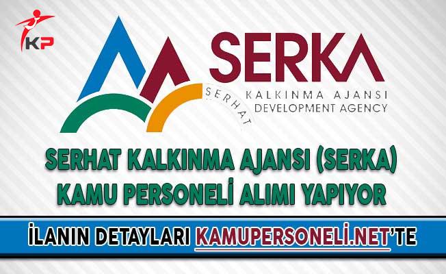 Serhat Kalkınma Ajansı (SERKA) Kamu Personeli Alımı Yapıyor