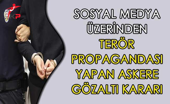 Sosyal Medya Üzerinden PKK Propagandası Yapan Askere Gözaltı Kararı