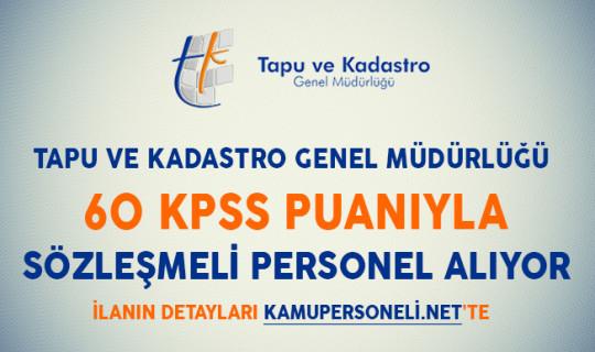 Tapu Kadastro Genel Müdürlüğü 125 Sözleşmeli Personel Alıyor (60 KPSS Puanıyla)