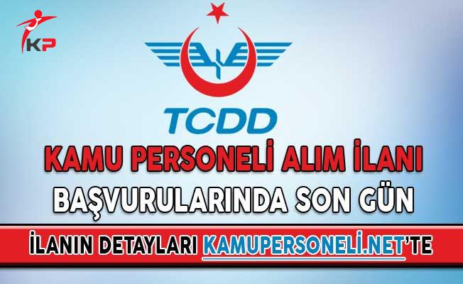 TCDD Genel Müdürlüğü Kamu Personeli Alım İlanı Başvurularında Son Gün