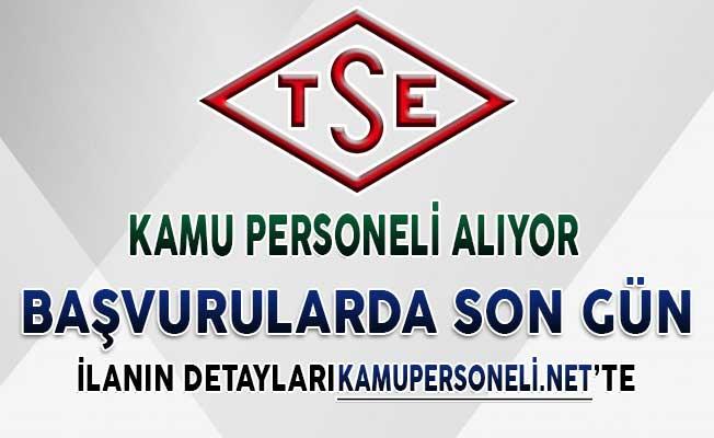 TSE Kamu Personeli Alımı Başvurularında Son Gün !