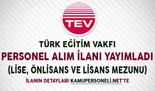 Türk Eğitim Vakfı Personel Alım İlanı Yayımladı