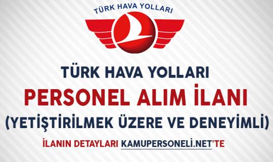 Türk Hava Yolları Personel Alım İlanı (Yetiştirilmek Üzere ve Deneyimli)