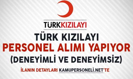 Türk Kızılayı Personel Alımı İçin İlan Yayımladı (Deneyimli ve Deneyimsiz)
