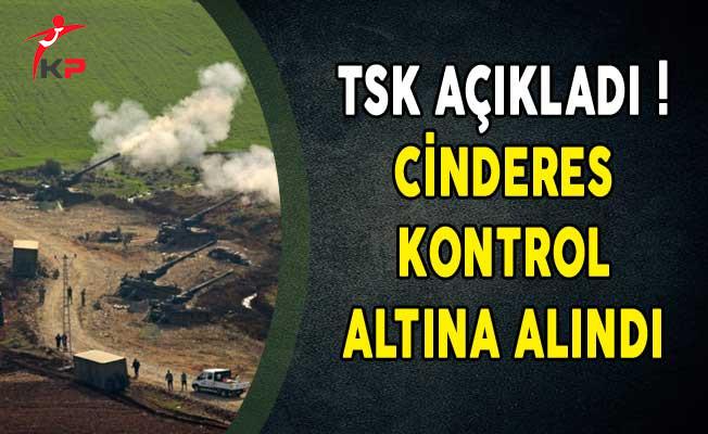 Türk Silahlı Kuvvetleri Açıkladı! Cinderes Kontrol Altına Alındı