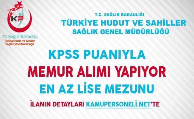 Türkiye Hudut ve Sağlık Genel Müdürlüğü Memur Alıyor (En Az Lise Mezunu)