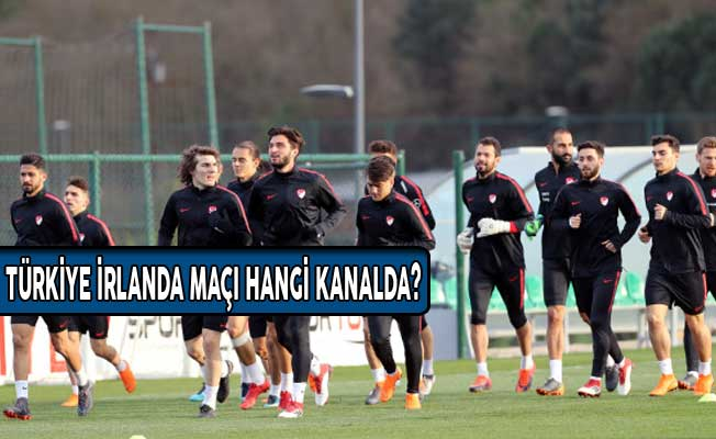 Türkiye İrlanda Maçı Hangi Kanalda? Saat Kaçta Yayınlanacak?