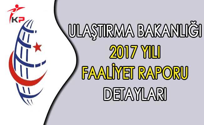 Ulaştırma Bakanlığı 2017 Yılı Faaliyet Raporu Detayları