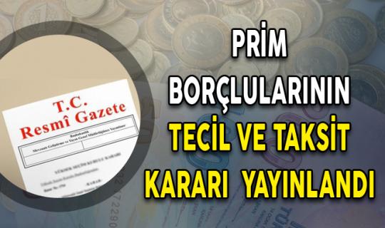 Uyumlu Prim Borçlularının Tecil ve Taksitlendirilmesine İlişkin Karar Resmi Gazete'de Yayınlandı