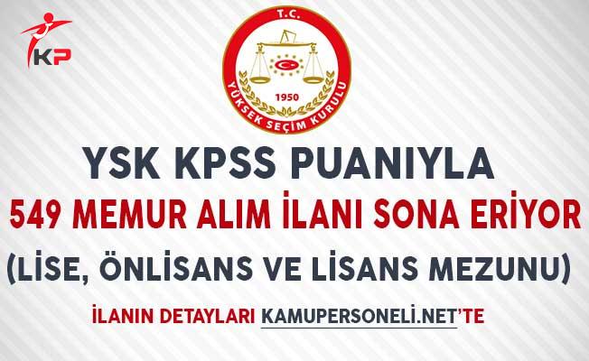 YSK KPSS Puanıyla 549 Memur Alım İlanı Sona Eriyor (Lİse, Önlisans ve Lisans Mezunu)