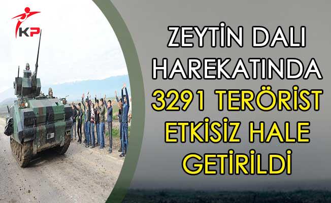 Zeytin Dalı Harekatında 3291 Terörist Etkisiz Hale Getirildi