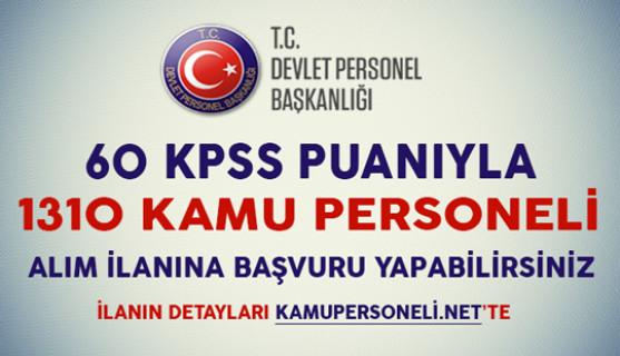 60 KPSS Puanıyla 1310 Kamu Personeli Alım İlanına Başvuru Yapabilirsiniz