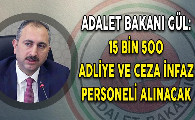 Adalet Bakanı Gül'den Personel Alım Açıklaması! 15 Bin 500 Adliye ve Ceza İnfaz Personeli Alınacak