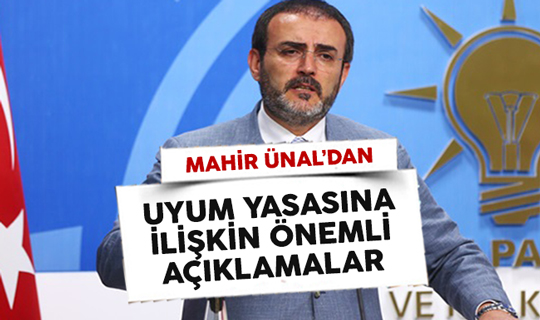 AK Parti Sözcüsü Ünal'dan Uyum Yasaları Açıklaması