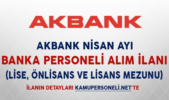 Akbank Banka Personeli Alım İlanı (Lise, Önlisans ve Lİsans Mezunu, Tecrübe Şartı Yok)
