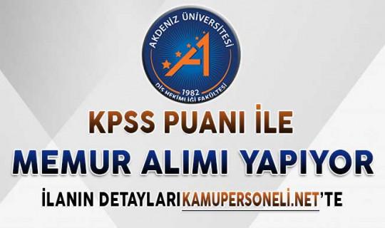 Akdeniz Üniversitesi KPSS Puanı İle Memur Alımı Yapıyor