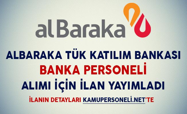 Albaraka Türk Katılım Bankası Banka Personeli Alım İlanı Yayımladı