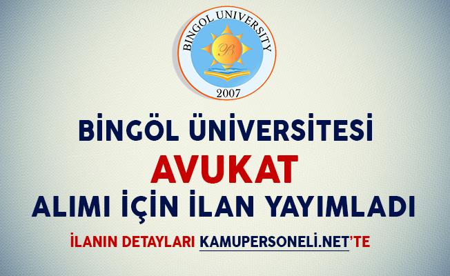 Bingöl Üniversitesi Rektörlüğü Avukat Alım İlanı Yayımladı