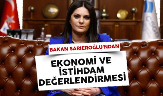 Çalışma Bakanı Sarıeroğlu'ndan Ekonomi ve İstihdam Değerlendirmesi