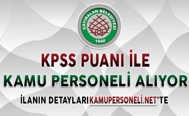 Çayıralan Belediye Başkanlığı KPSS Puanı İle Kamu Personeli Alımı Yapıyor (Zabıta, Memur, Mühendis)