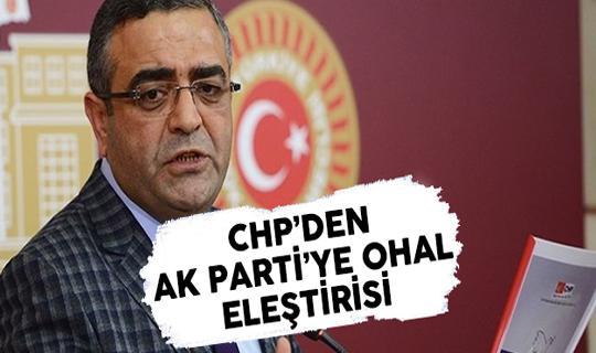 CHP Milletvekili Tanrıkulu'dan AK Parti'ye OHAL Eleştirisi