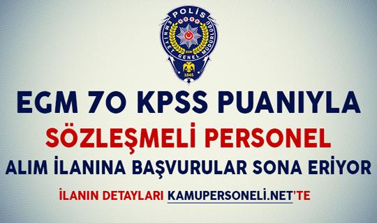 EGM 70 KPSS Puanıyla Sözleşmeli Personel Alım İlanına Başvurular İçin Son Günler