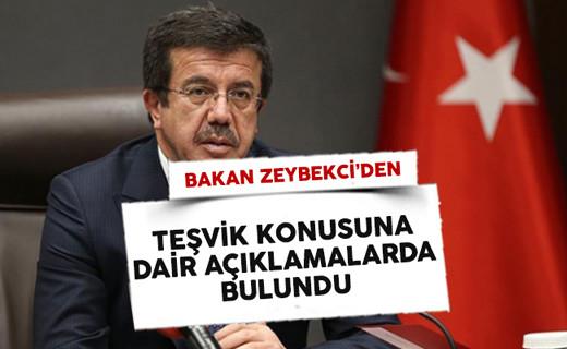 Ekonomi Bakanı Zeybekçi'den Teşvik Konusuna İlişkin Açıklama