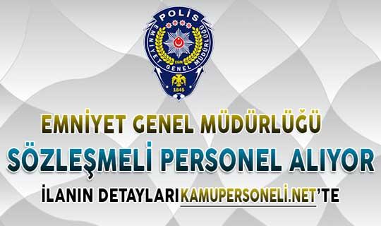 Emniyet Genel Müdürlüğü Sözleşmeli Personel Alım İlanı Yayımlandı