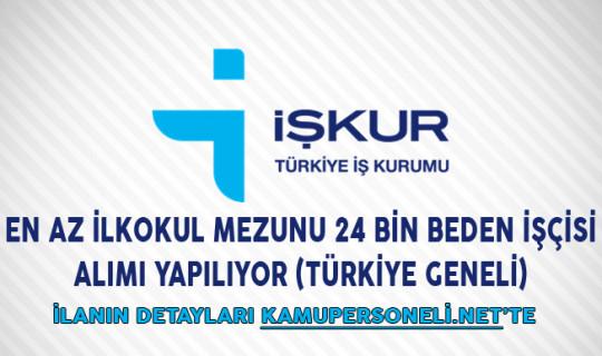 En Az İlkokul Mezunu 24 Bin Beden İşçisi Alımı Yapılıyor (Türkiye Geneli)