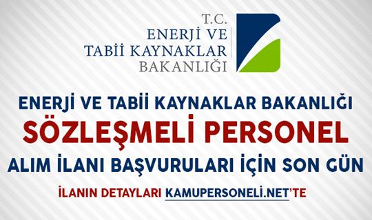 Enerji Bakanlığı Sözleşmeli Personel Alımı Başvuruları İçin Son Gün