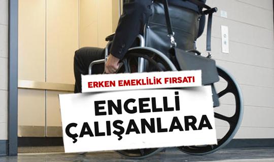 Engelli Çalışanlar Erken Emeklilik Fırsatından Yararlanabilecek
