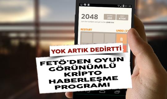 FETÖ'nün Oyun Görünümlü Kripto Haberleşme Programı Yok Artık Dedirtti